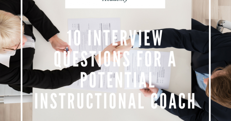 10 Interview Questions for A  Potential Instructional Coach