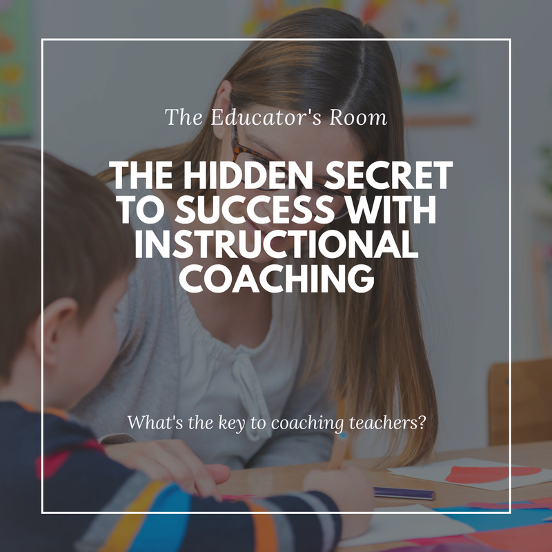 The Hidden Secret to Success With Instructional Coaching