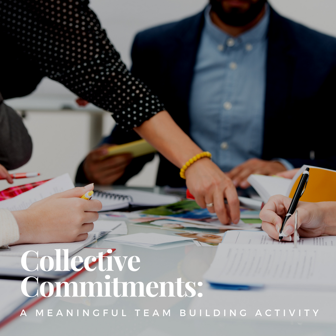 Collective Commitments: A Meaningful Team Building Activity