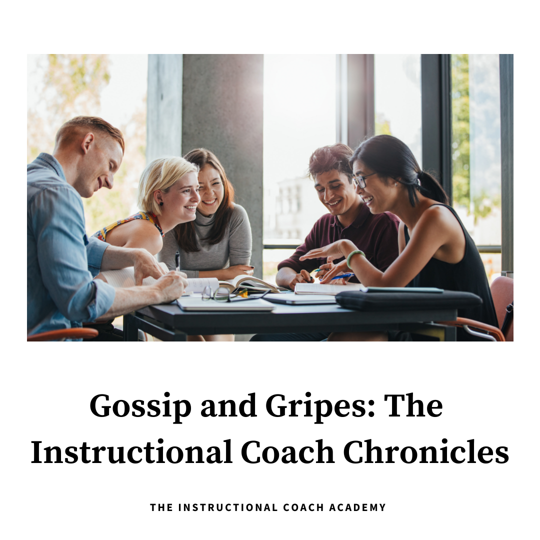 Gossip and Gripes: The Instructional Coach Chronicles