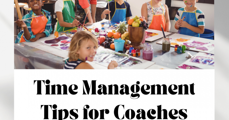 Time Management Tips for Coaches