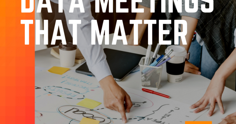 Data Meetings that Matter
